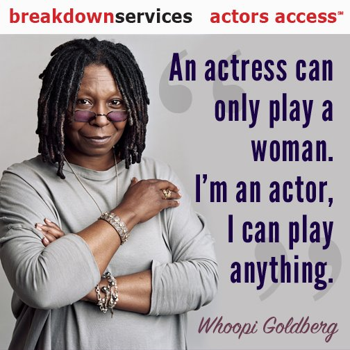 """""""An actress can only play a woman. I'm an actor, I can play anything."""" @WhoopiGoldberg #Actors #MondayMotivation https://t.co/MoRS1VsMCR"""