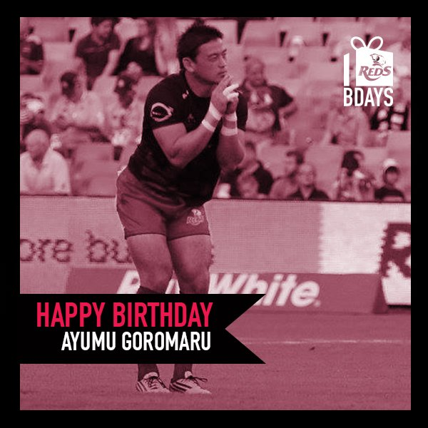 HAPPY BIRTHDAY | Today new St.George Queensland Reds recruit Ayumu Goromaru celebrates his 30th birthday! https://t.co/Jxz42E44ra