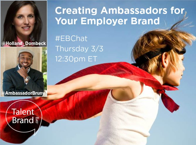 Need ambassadors for your #EmployerBrand? Catch @Holland_Dombeck + @ambassadorbruny on tomorrow's #EBChat https://t.co/DD3QKjEZeH