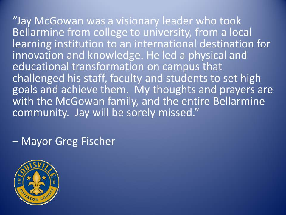 Our thoughts & prayers are with @bellarmineU President, Dr. Joseph J. McGowan's family and friends. https://t.co/poxrhX6Krz
