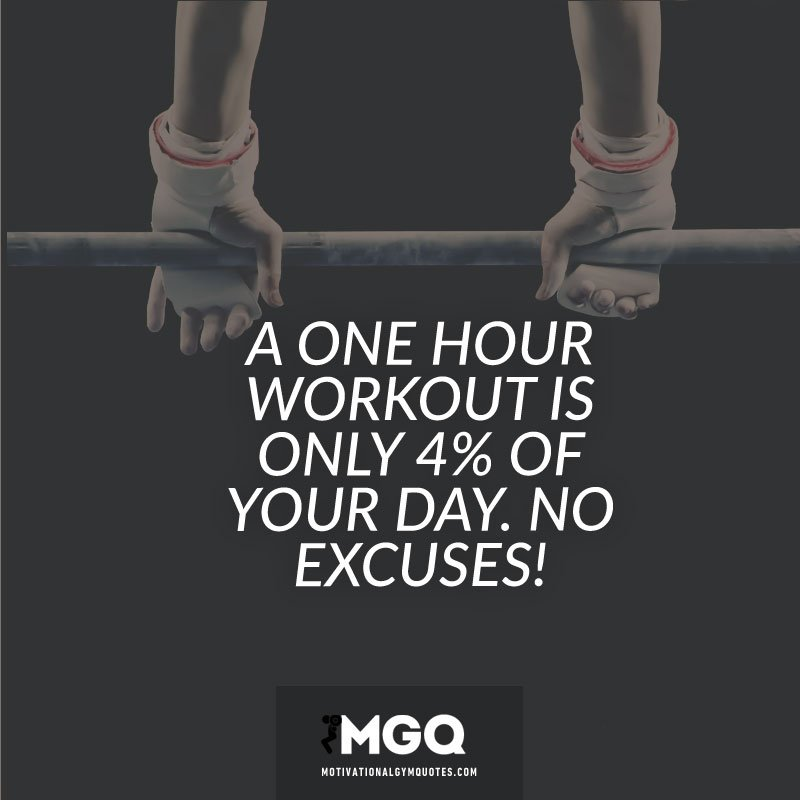 fcaa7e886 A one hour workout is only 4% of your day. No Excuses! #gym  #motivationpic.twitter.com/ZDeUjYLtfD. 11:53 PM - 1 Mar 2016