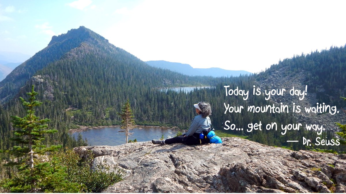 Rockynps On Twitter Today Is Your Day Your Mountain Is Waiting