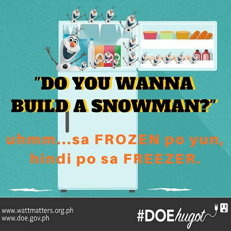 #DOEhugot: 'uhmmm...sa #Frozen po yung Snowman, hindi po sa akin.' -Freezer #ConserveEnergy https://t.co/Dsebl9ATyG https://t.co/ijPBbKaoA8