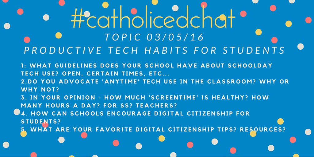 Thumbnail for 3-5-16 #CatholicEdChat Productive Tech Habits for Students