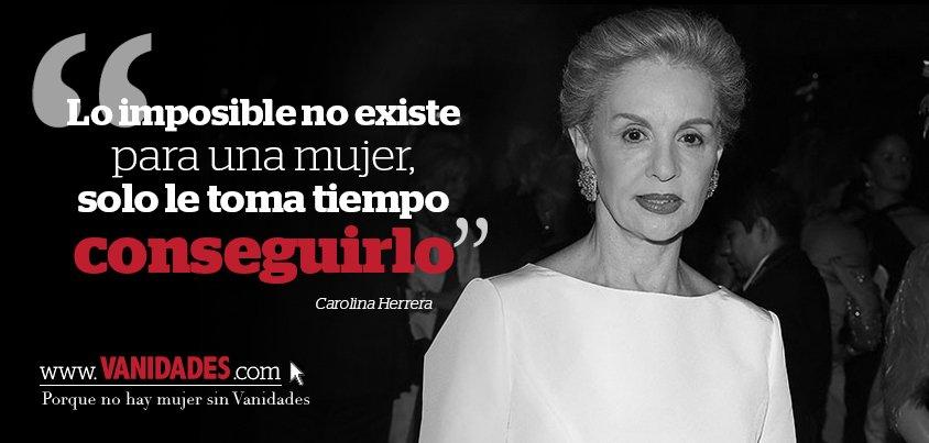 Carolina Herrera Mejores Frases Carolina Herrera Revista
