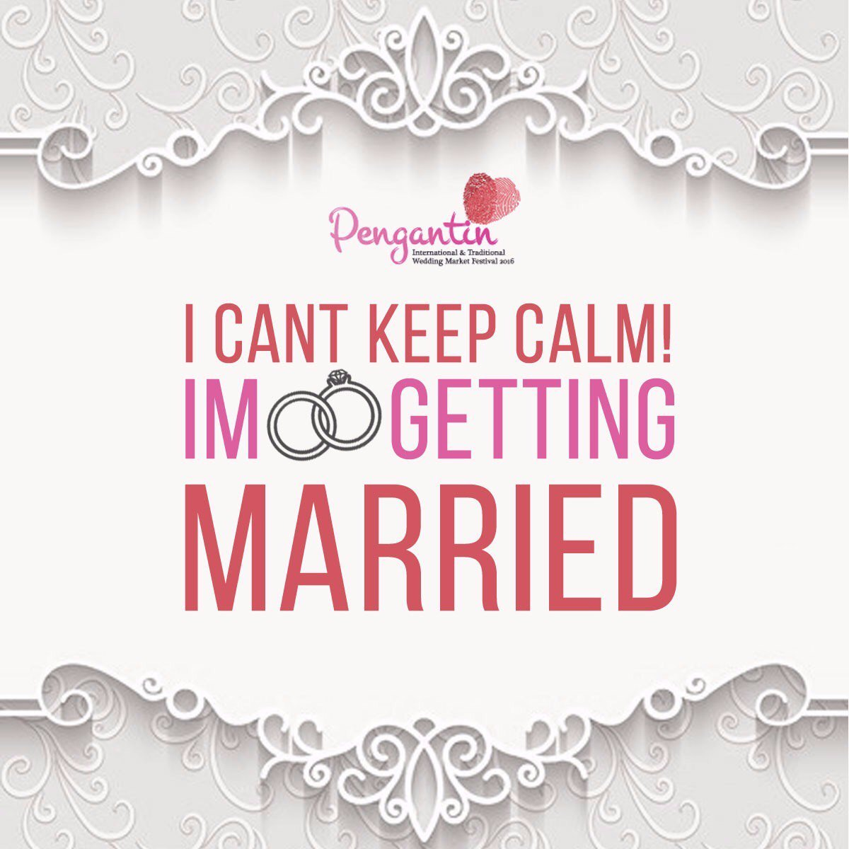 Pengantin Expo On Twitter I Cant Keep Calm Im Getting Married