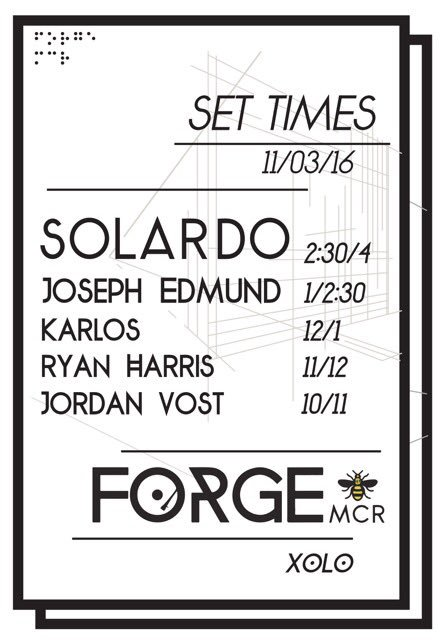 Set times for tonight! Tickets still available http://www.skiddle.com/whats-on/Manchester/Xolo/ForgeMCR-Events-Launch-Party---SOLARDO---JOSEPH-EDMUND/12637833/ …