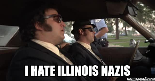 Image result for i hate illinois nazis