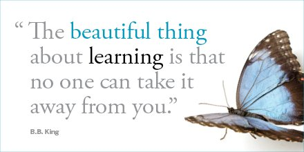 The beautiful thing about learning is that no one can take it away from you. - B.B. King https://t.co/Hgei3tvPU8