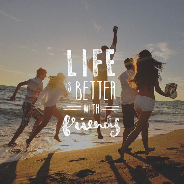 Lets Live Happy On Twitter Life Is Better With Friends Quotes