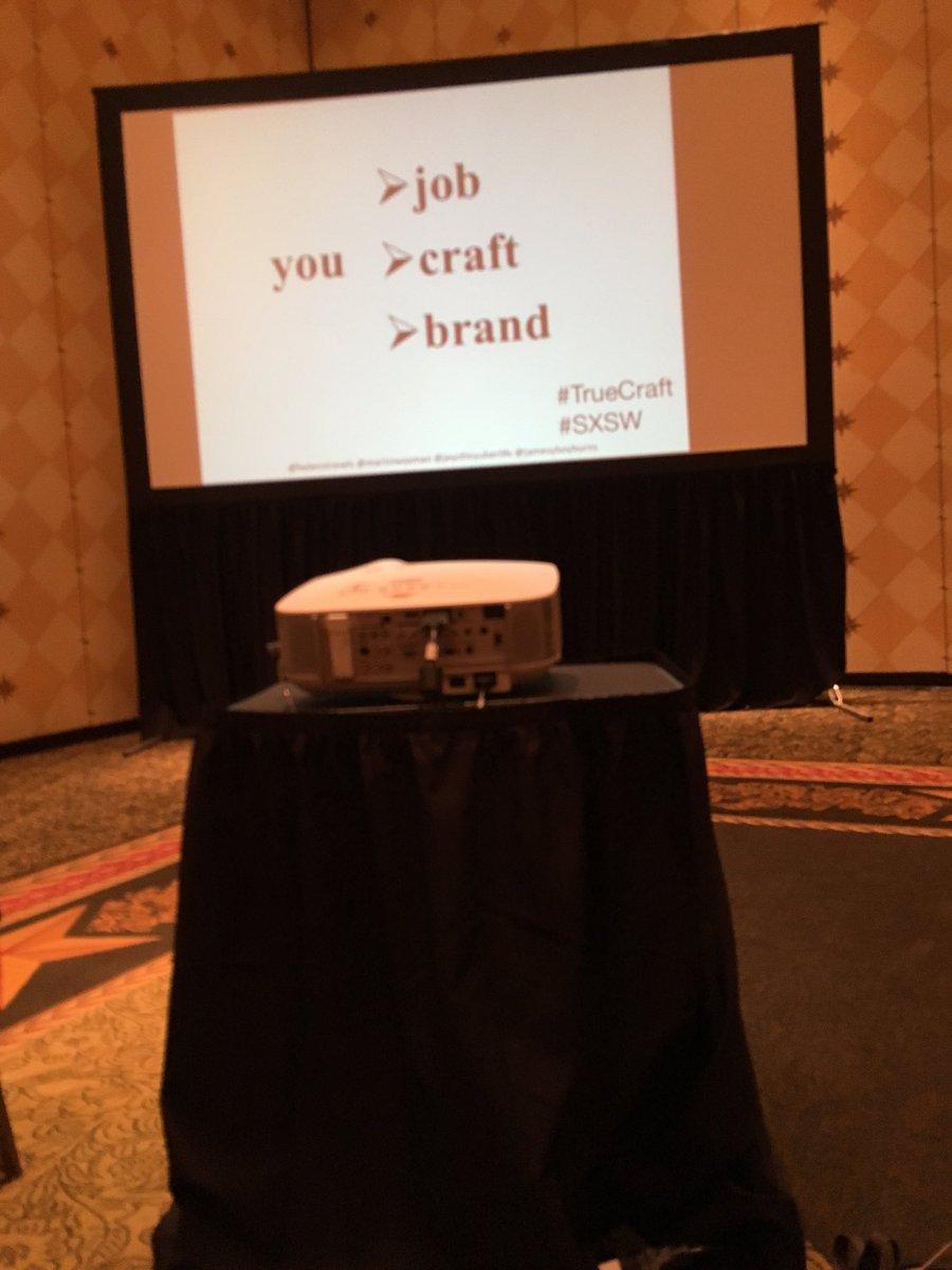 You = job + craft + brand #SXSW #truecraft https://t.co/wrzXJ3NYn1