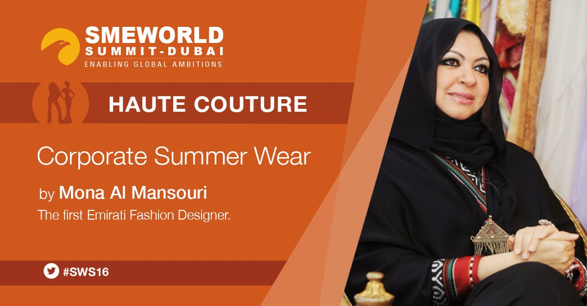 Sme World Summit On Twitter Emirati Fashion Designer Mona Al Mansouri Mansouri Fashio To Present Corporate Creations Smeworld2016 Sws16 Https T Co 2jl0lgodrt