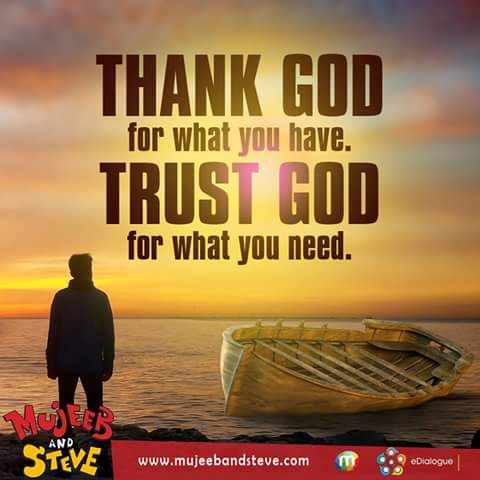 Mujeeb Steve On Twitter Thank God For What You Have Trust God