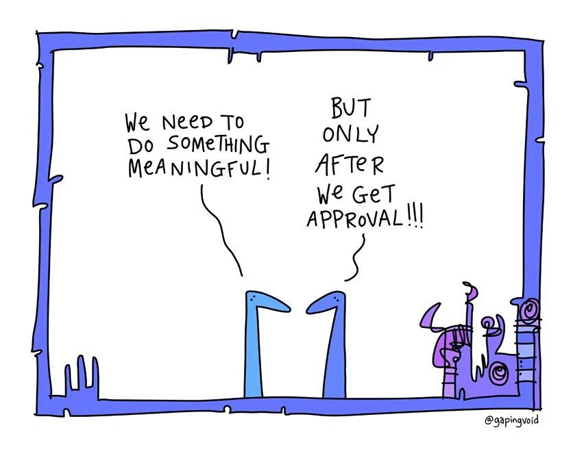 This is precisely what working in a bank is like (by @gapingvoid). We need to do something meaningful! https://t.co/547VCAfYbi
