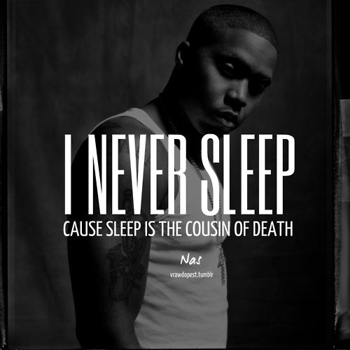 90s Rap Quotes On Twitter They Say Sleep Is The Cousin Of Death