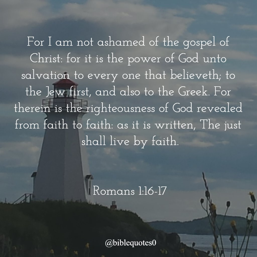 Bible Quotes On Twitter For I Am Not Ashamed Of The Gospel Of