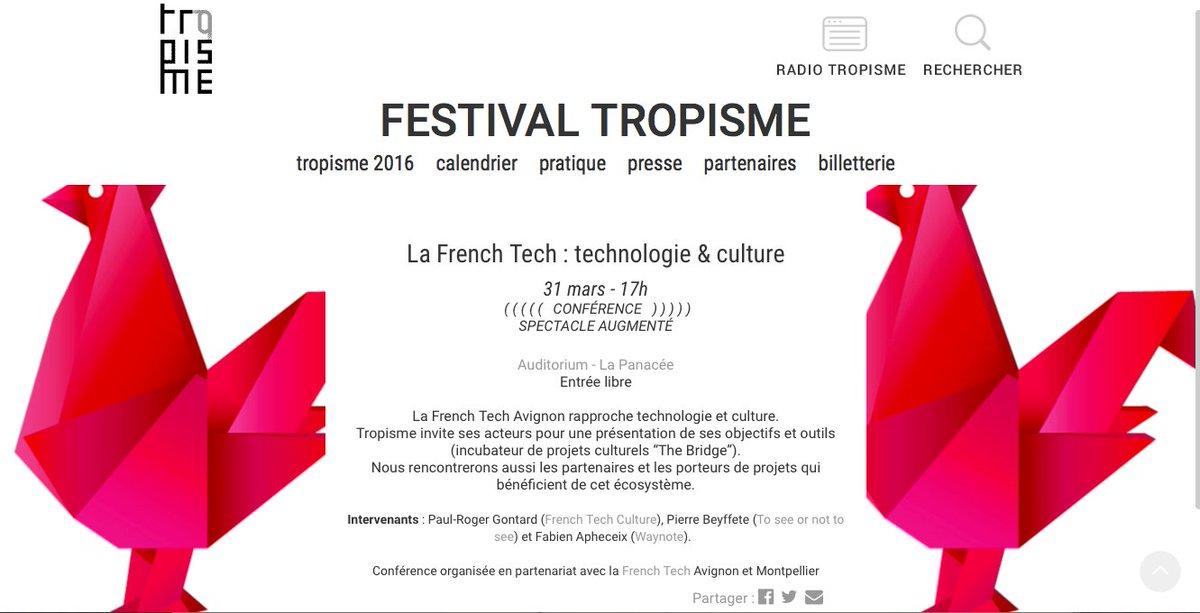 RV ce soir 17h Montpellier @tropismefest conférence #Frenchtech: Technologie et Culture avec @FTCulture et #waynote https://t.co/nyOBDwtcYc