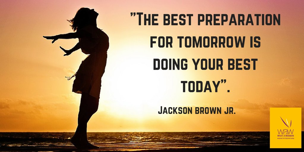 "The Best Preparation For Tomorrow Is Doing Your Best Today: #WAWLive On Twitter: """"The Best Preparation For Tomorrow"