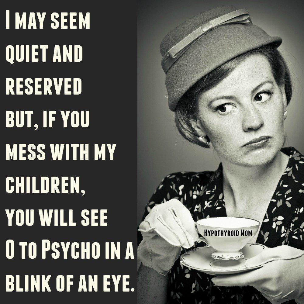 Hypothyroid Mom On Twitter I May Seem Quiet And Reserved But If