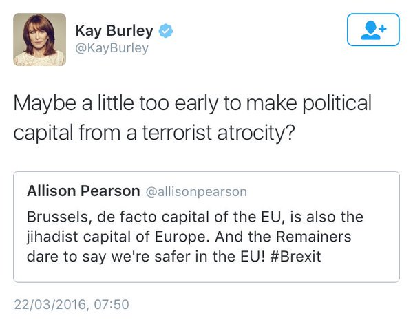 If even Kay Burley thinks you're distasteful, then you've got real problems. Sympathies with #Brussels https://t.co/t0Ilflx0bV