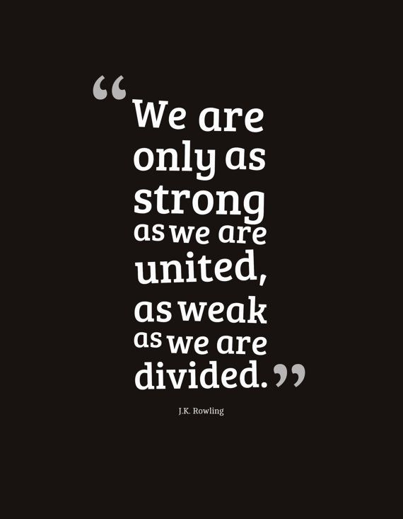 Liesbeth Kennes on Twitter u0026quot;Weu0026#39;re only as strong as we are united as weak as we are divided ...