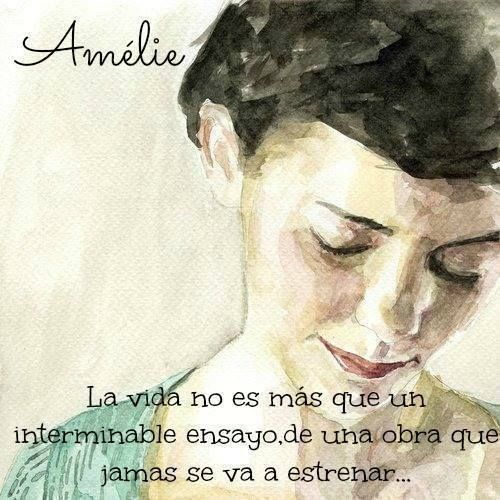 Frases Amélie Frases Amélie Sobrevivir Amor Cultura