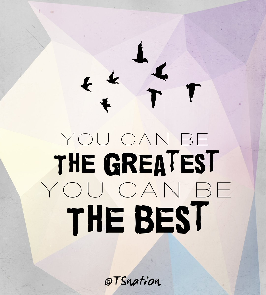 You could be the best you could be the greatest