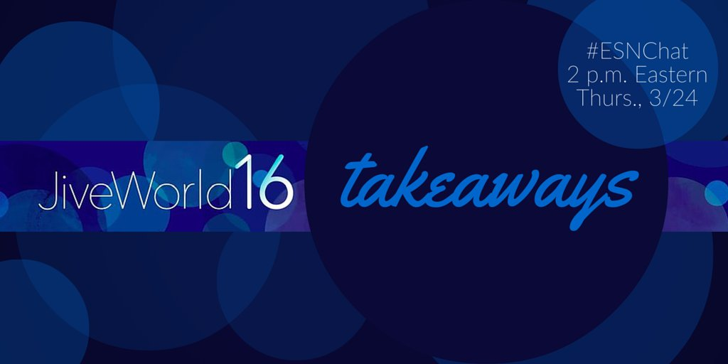 On today's #ESNchat we're discussing #JiveWorld Takeaways https://t.co/9DrcDslwxB