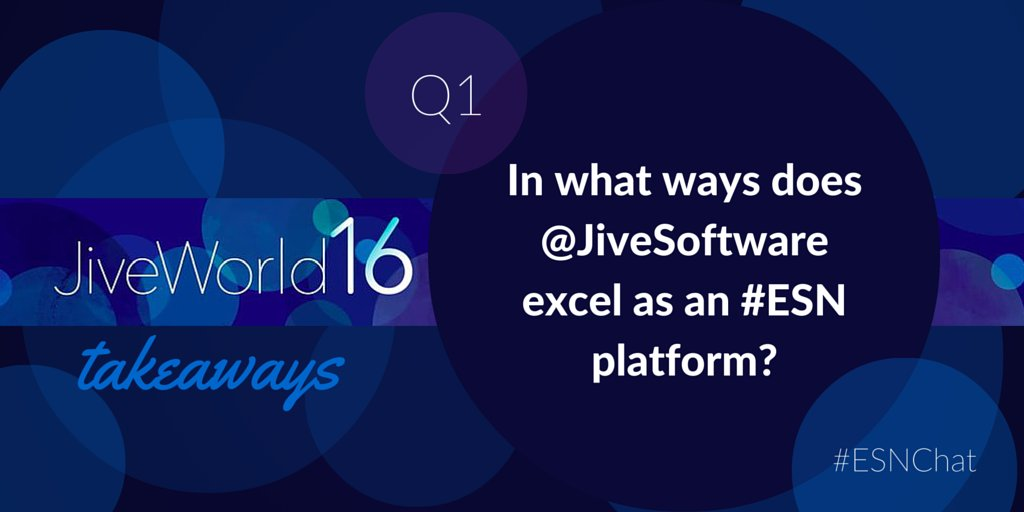 Q1: In what ways does @JiveSoftware excel as an #ESN platform? #esnchat https://t.co/1a3bYs15qY