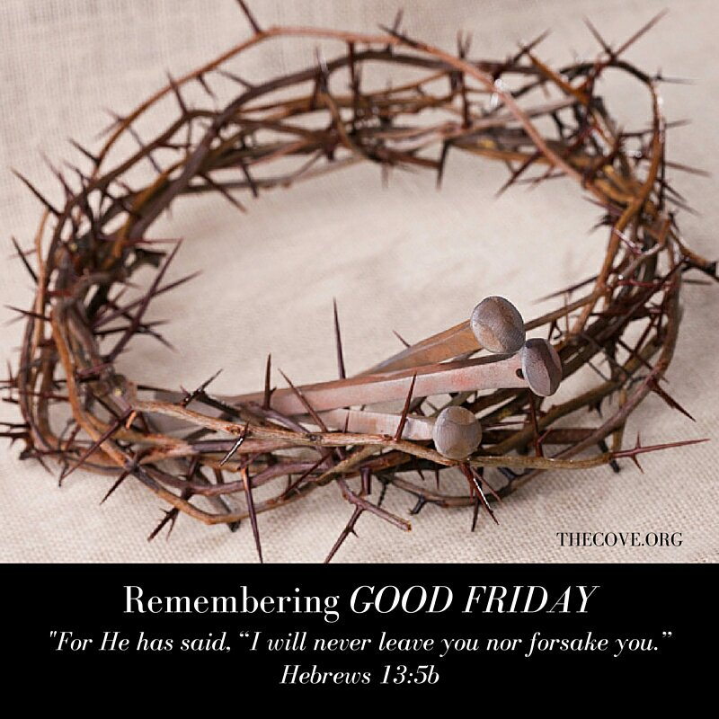 """For He has said, """"I will never leave you nor forsake you."""" Hebrews 13:5b #GoodFriday https://t.co/47cbdPwXBW"""