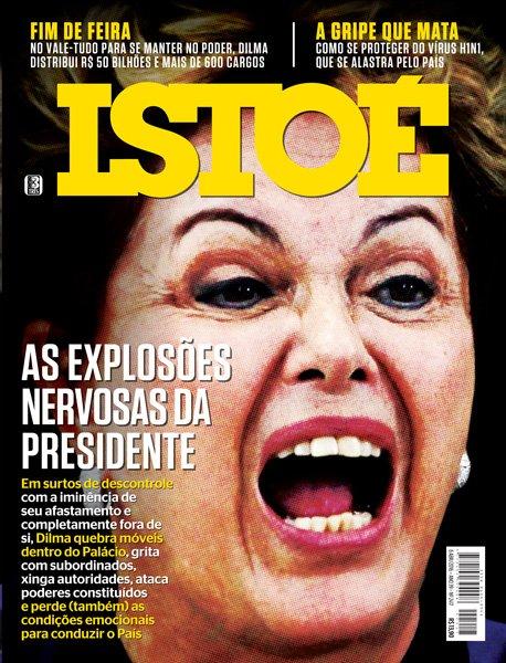 Na reportagem de capa, os surtos de descontrole da presidente Dilma Rousseff diante à iminência do impeachment