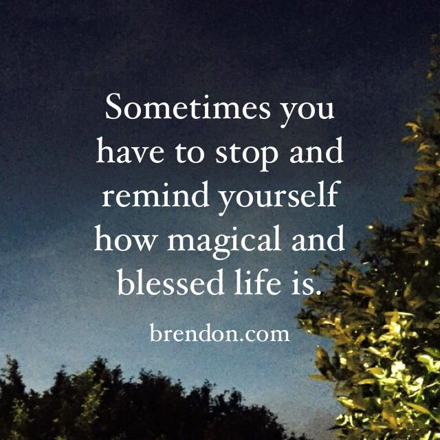 Brendon Burchard On Twitter Remind Yourself How Magical And