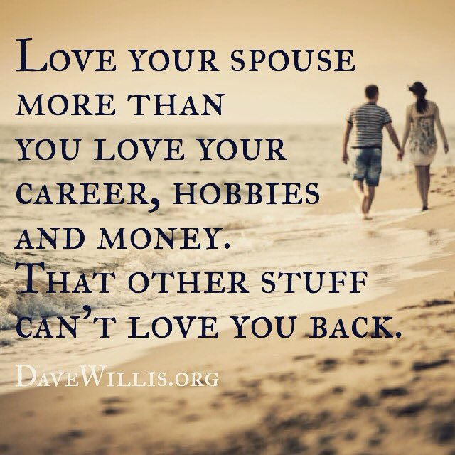 "Get Healthy To Prolong Your Career And Life: Dave Willis On Twitter: ""Love Your Spouse More Than You"
