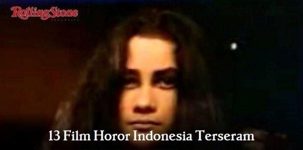 Rolling Stone Ina On Twitter 13 Film Horor Indonesia Terseram