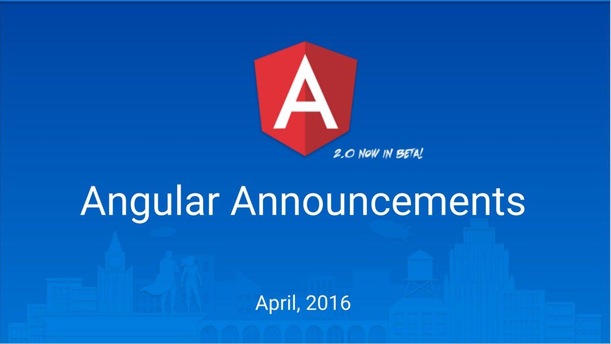 Angular Announcements April 2016 – Google Slides