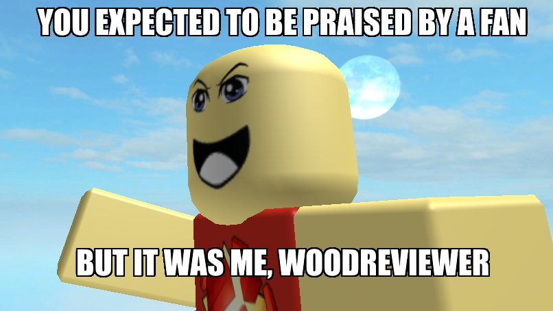 Woodreviewer On Twitter Rpp Official Just Following The Meme