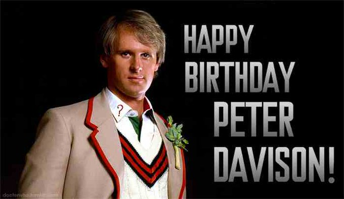 A very Happy Birthday to you Sir Peter Davison!!!