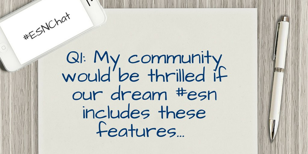 Q1: My community would be thrilled if our dream #esn includes these features... #ESNChat https://t.co/sRRRcaH4WW