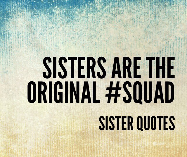 "Sister Quotes On Twitter: ""#squad #squadgoals #quote Https"