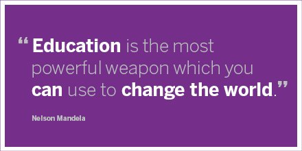 'Education is the most powerful weapon which you can use to change the world.' - Nelson Mandela https://t.co/LOUllc4fCZ