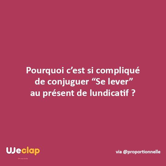 Weclap Ar Twitter Pourquoi C Est Si Complique De Conjuguer Se Lever Au Present De Lundicatif Https T Co Ggwc247k3l