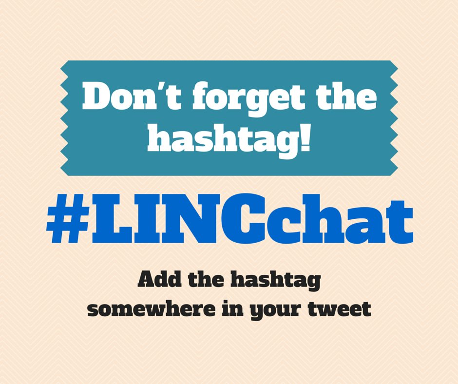 Don't forget to use the hashtag #LINCchat in all of your messages so that everyone participating can see it. https://t.co/X1qXXVHvKJ