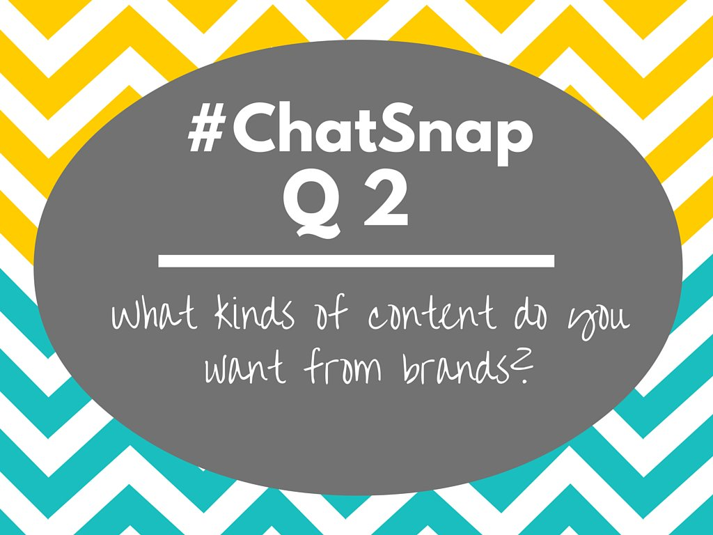 #ChatSnap Q2: What kinds of content do you want to see from brands? https://t.co/Cp86beTiFw