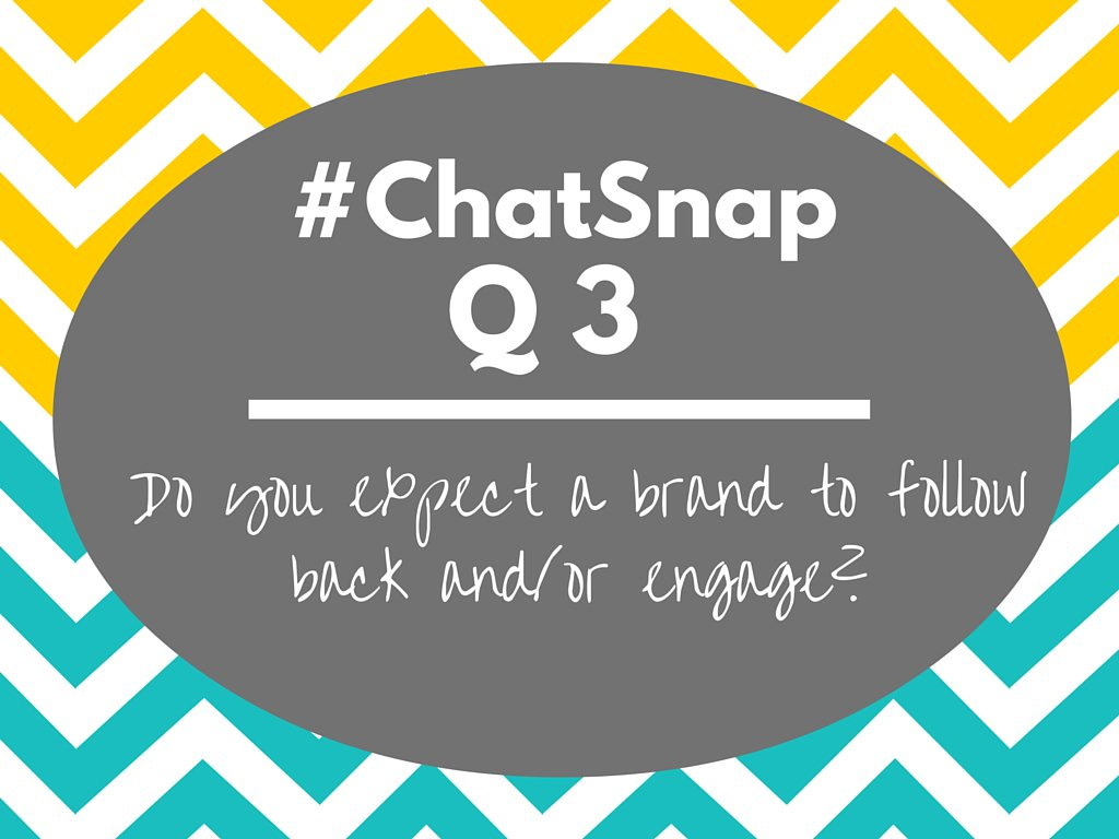 #ChatSnap Q3: Do you expect a brand to follow back and/or engage? https://t.co/26iCtwCf6P