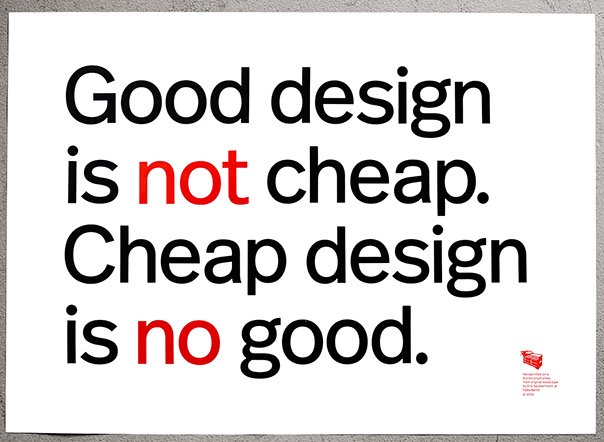 Good design is not cheap. Cheap design is no goo. Get the poster here: https://t.co/ijMFeXF3hR https://t.co/ErQiIrgNde