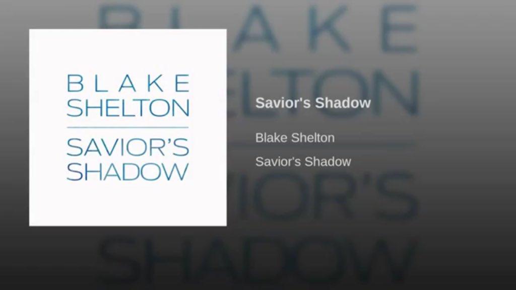 blake shelton,savior's shadow,single,new