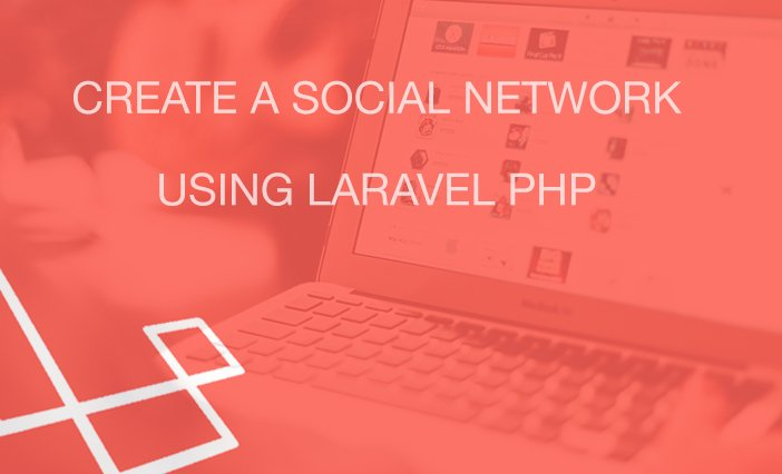 Laravel PHP – Create a Social Network (Full App)
