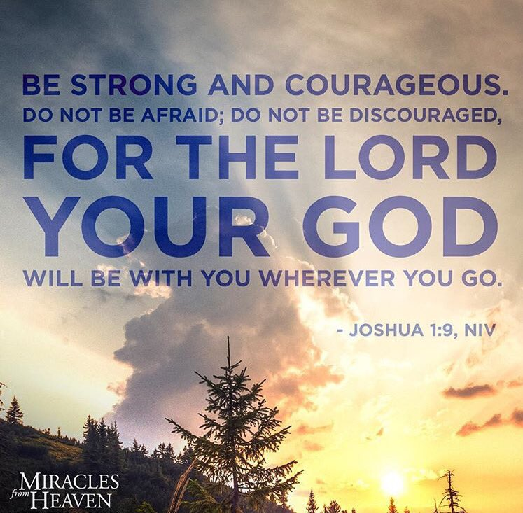 Miracles From Heaven On Twitter Be Strong And Courageous Do Not