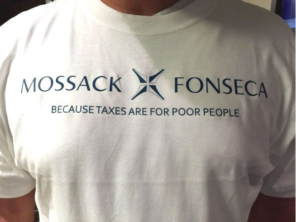 T-shirt: 'Mossack Fonseca: because taxes are for poor people' https://t.co/BQIPEuYgU2 - I see a lawsuit coming fast! https://t.co/jhy7rnK91q