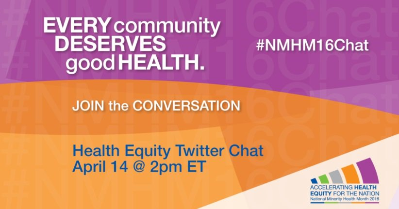 Let's chat! Join us on Thursday April 14th @ 2 pm ET for our Health Equity Twitter Chat! #NMHM16 #NMHM16Chat https://t.co/kOvXlsdLSE